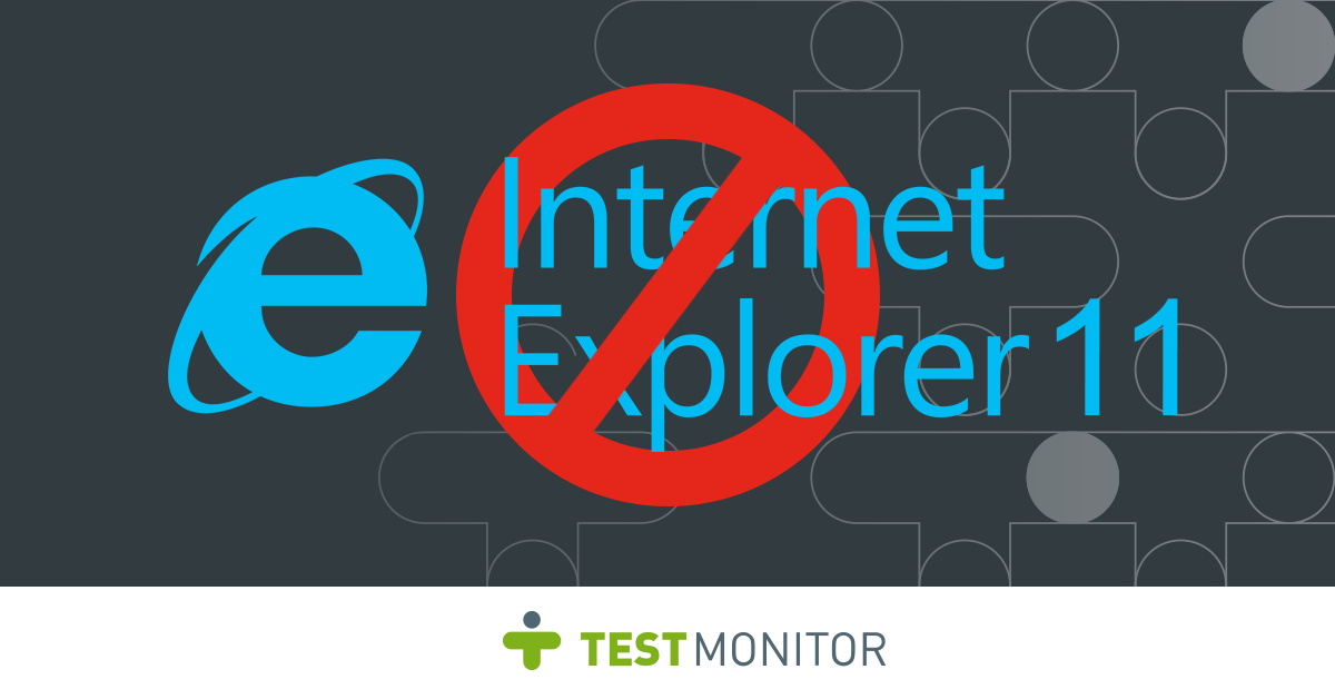 Why We Quit Supporting Internet Explorer 11?