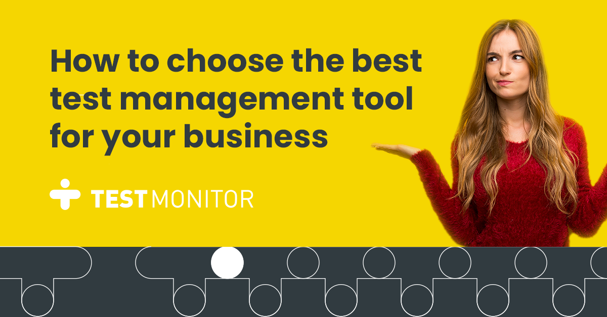 How to choose the best test management tool for your business?