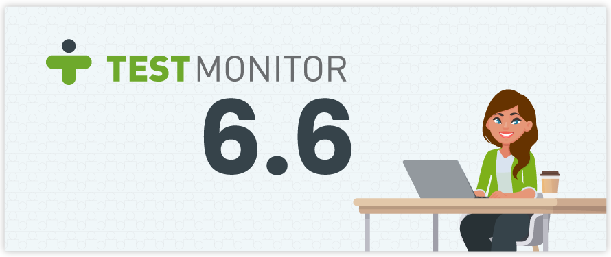 Introducing TestMonitor 6.6